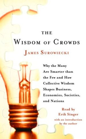 9780739311950: The Wisdom of Crowds: Why the Many Are Smarter Than the Few and How Collective Wisdom Shapes Business, Economies, Societies and Nations