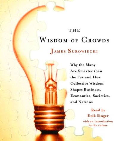 9780739311967: The Wisdom of Crowds: Why the Many Are Smarter Than the Few and How Collective Wisdom Shapes Business, Economies, Societies and Nations