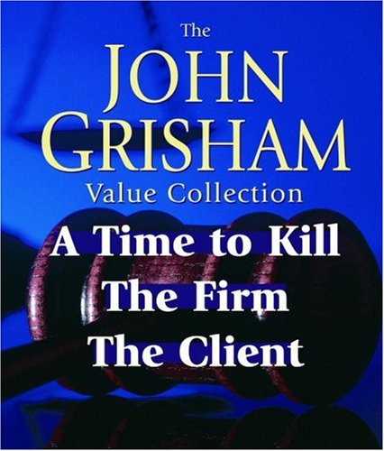 John Grisham Value Collection: A Time to Kill, The Firm, The Client: Grisham, John