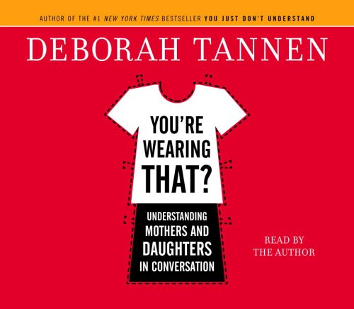 9780739313718: You're Wearing That?: Understanding Mothers and Daughters in Conversation