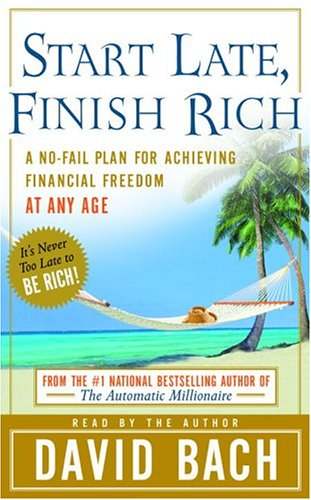 9780739315088: Start Late, Finish Rich: A No-Fail Plan for Achieiving Financial Freedom at Any Age