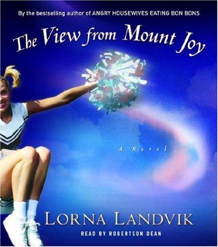 The View from Mount Joy: A Novel: Lorna Landvik