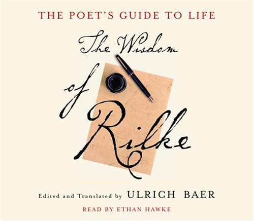 The Poet's Guide to Life: The Wisdom of Rilke: Random House Audio Dimensions