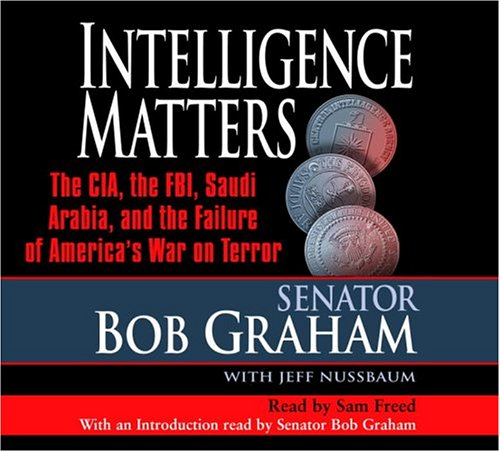 9780739317839: Intelligence Matters: The CIA, the FBI, Saudi Arabia, and the Failure of America's War on Terror