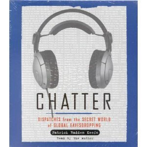9780739318294: Chatter: Dispatches From the Secret World of Global Eavesdropping