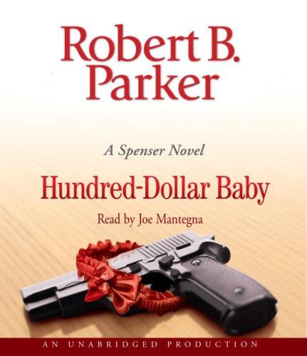 Hundred-Dollar Baby (Spenser Novels): Parker, Robert B.