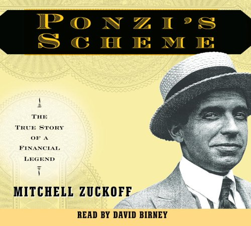 Ponzi's Scheme: The True Story of a Financial Legend: Mitchell Zuckoff