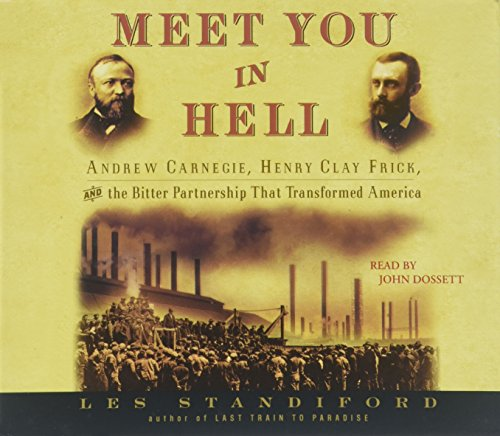 9780739319727: Meet You in Hell: Andrew Carnegie, Henry Clay Frick, and the Bitter Partnership That Transformed America