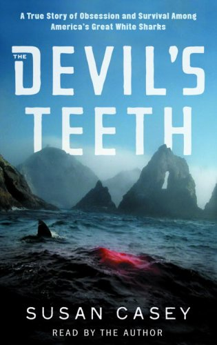 9780739320433: The Devil's Teeth: A True Story of Survival and Obsession Among America's Great White Sharks