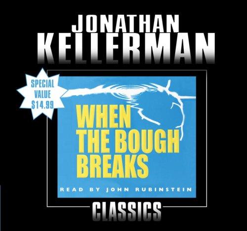 When the Bough Breaks (Alex Delaware, No. 1): Kellerman, Jonathan
