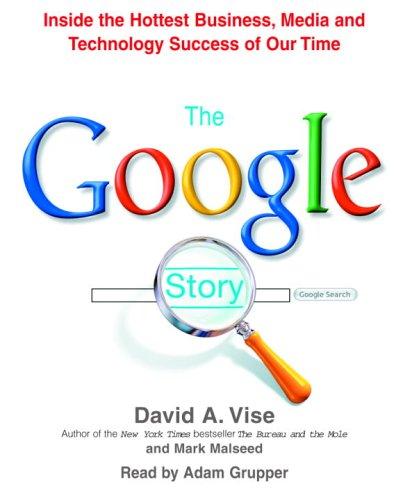 The Google Story: Vise, David A.; Malseed, Mark