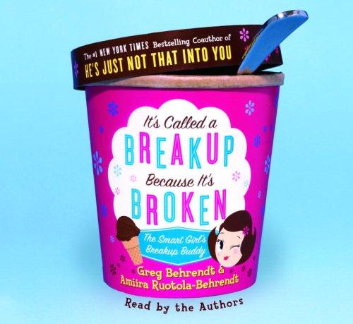 9780739321843: It's Called a Breakup Because It's Broken: The Smart Girl's Break-Up Buddy