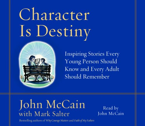 9780739322536: Character Is Destiny: Inspiring Stories Every Young Person Should Know and Every Adult Should Remember