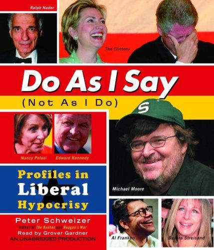 9780739322680: Do As I Say (Not As I Do): Profiles in Liberal Hypocrisy