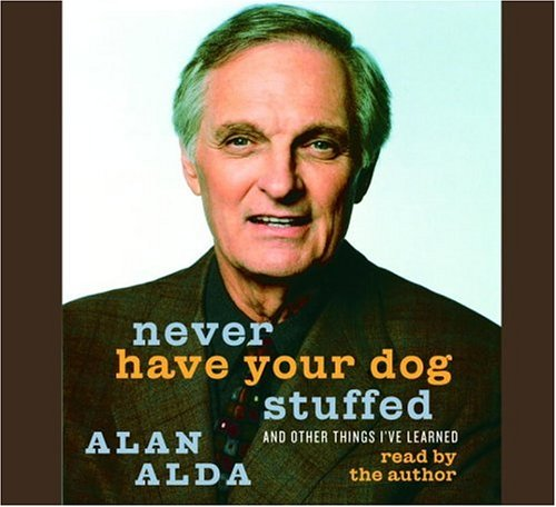 9780739322772: Never Have Your Dog Stuffed: And Other Things I've Learned