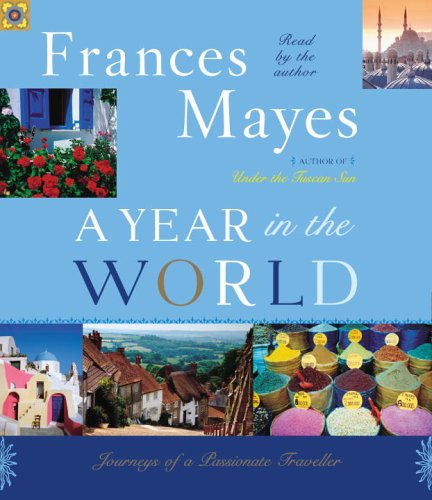 9780739324622: A Year in the World: Journeys of a Passionate Traveler