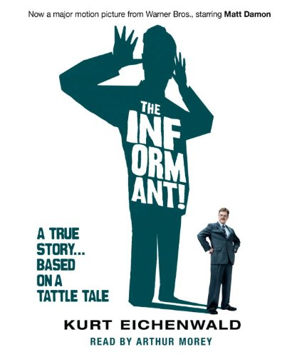 9780739324912: The Informant: A True Story