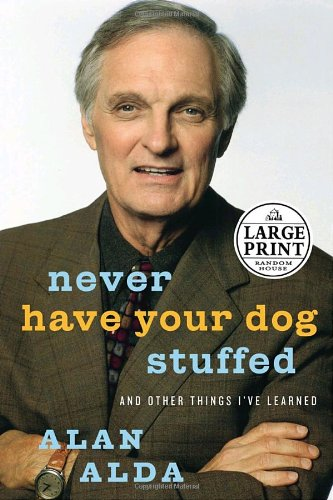 9780739325520: Never Have Your Dog Stuffed: And Other Things I've Learned (Random House Large Print)