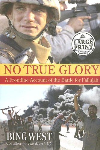 9780739325568: No True Glory: Fallujah and the Struggle in Iraq: A Frontline Account (Random House Large Print Nonfiction)