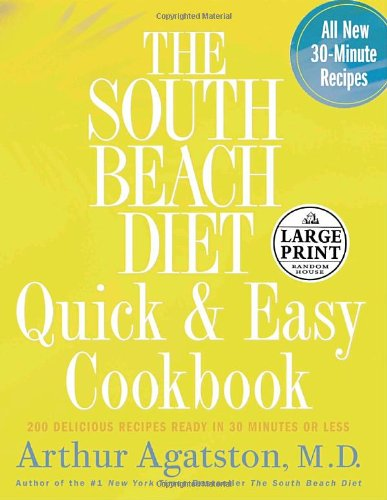 9780739325612: The South Beach Diet Quick and Easy Cookbook: 200 Delicious Recipes Ready in 30 Minutes or Less (Random House Large Print Nonfiction)