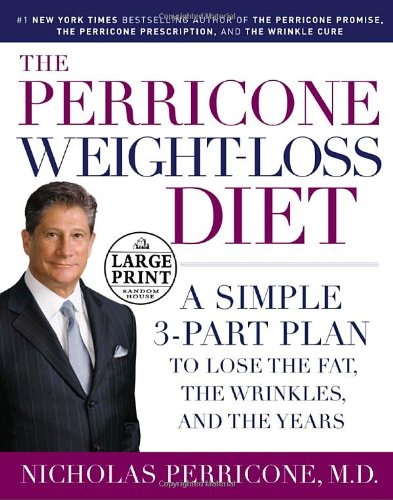 9780739325667: The Perricone Weight - Loss Diet: A Simple 3-Part Plan to Lose the Fat, the Wrinkles, and the Years