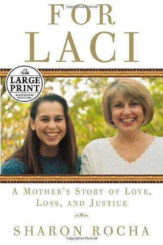 9780739325773: For Laci: A Mother's Story of Love, Loss & Justice (Random House Large Print)