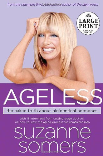 9780739325889: Ageless: The Naked Truth About Bioidentical Hormones