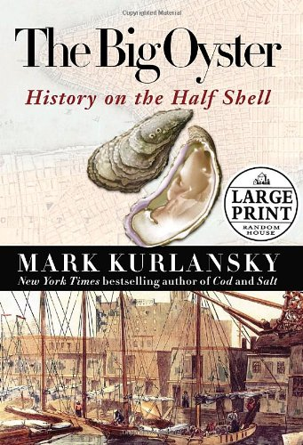 9780739325988: The Big Oyster: History on the Half Shell [Large Print]
