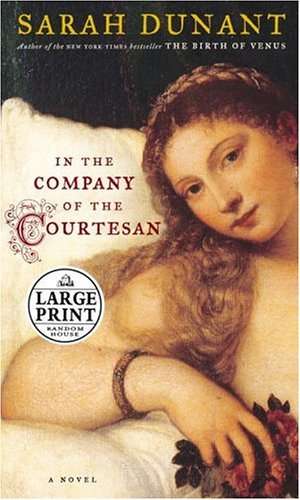 In the Company of the Courtesan: A: Dunant, Sarah