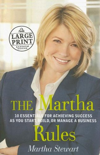 9780739326275: The Martha Rules: 10 Essentials for Achieving Success as You Start, Build, or Manage a Business (Random House Large Print)