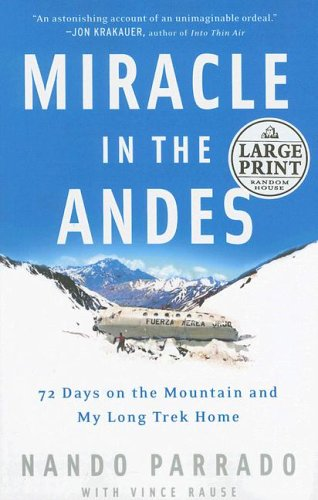 9780739326329: Miracle in the Andes: 72 Days on the Mountain and My Long Trek Home (Random House Large Print)