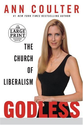 9780739326336: Godless: The Church of Liberalism (Random House Large Print)