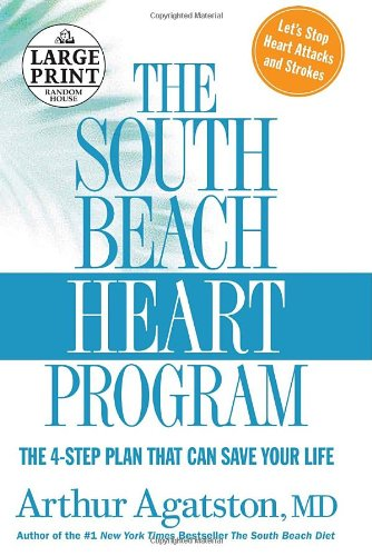 9780739326350: The South Beach Heart Program: The 4-Step Plan that Can Save Your Life (Random House Large Print)