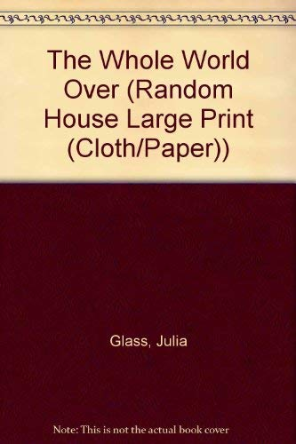 9780739326459: The Whole World Over (Random House Large Print (Cloth/Paper))