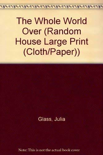 9780739326459: The Whole World Over: A Novel (Random House Large Print)