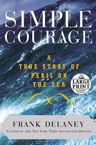 Simple Courage: A True Story of Peril: Delaney, Frank