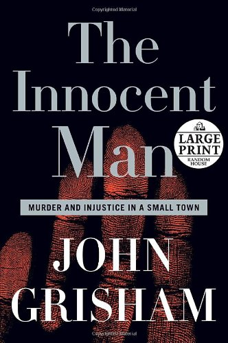 9780739326732: The Innocent Man: Murder and Injustice in a Small Town (Random House Large Print)