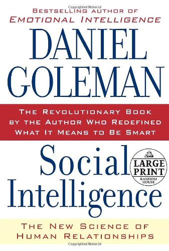 Social Intelligence: The New Science of Human Relationships (Random House Large Print): Daniel ...