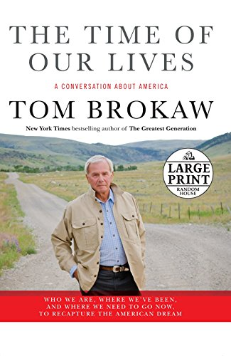 9780739326831: The Time of Our Lives: A conversation about America (Tom Brokaw)