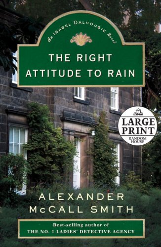 9780739326909: The Right Attitude to Rain: The Sunday Philosophy Club (Isabel Dalhousie Mysteries)