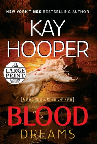 Blood Dreams (Bishop/Special Crimes Unit Novels): Kay Hooper