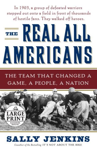 The Real All Americans: The Team that Changed a Game, a People, a Nation (Random House Large Print)...