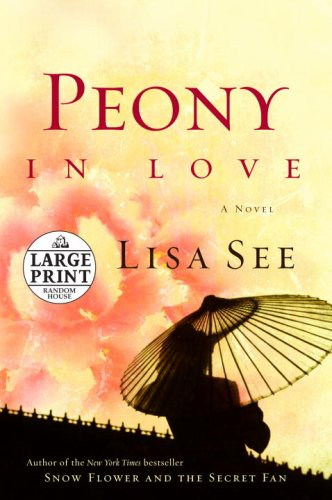 9780739327296: Peony in Love: A Novel (Random House Large Print)