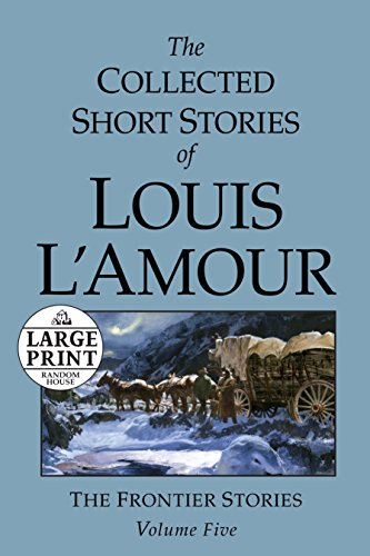 9780739327340: The Collected Short Stories of Louis L'Amour: Unabridged Selections From The Frontier Stories, Volume 5 (Random House Large Print)