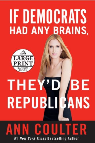 9780739327388: If Democrats Had Any Brains, They'd Be Republicans (Random House Large Print)