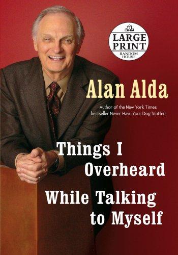 9780739327579: Things I Overheard While Talking to Myself (Random House Large Print)