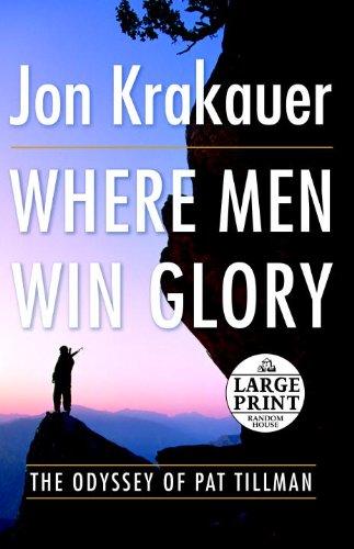 9780739327630: Where Men Win Glory: The Odyssey of Pat Tillman (Random House Large Print)