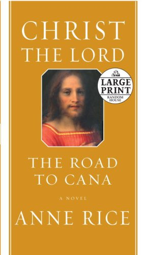 9780739327784: Christ the Lord: The Road to Cana (Random House Large Print)