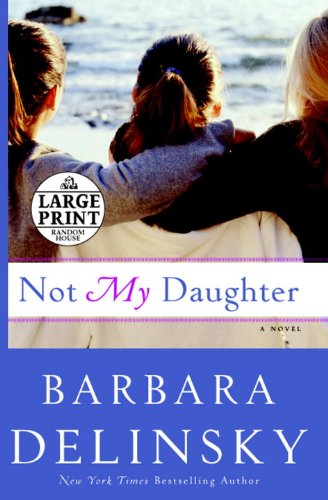 9780739328026: Not My Daughter (Random House Large Print)