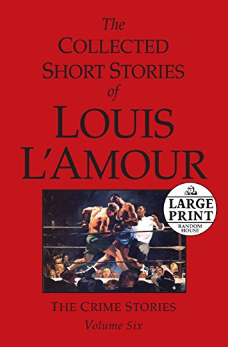 9780739328033: The Collected Short Stories of Louis L'Amour, Vol. 6: The Crime Stories